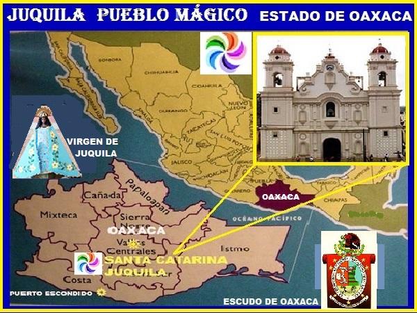 Mapa de ubicación del Estado de Oaxaca y de Santa María Juquila Pueblo Mágico. Santuario e imágen de la Inmaculada Virgen de Juquila y Escudo del Estado de Oaxaca
