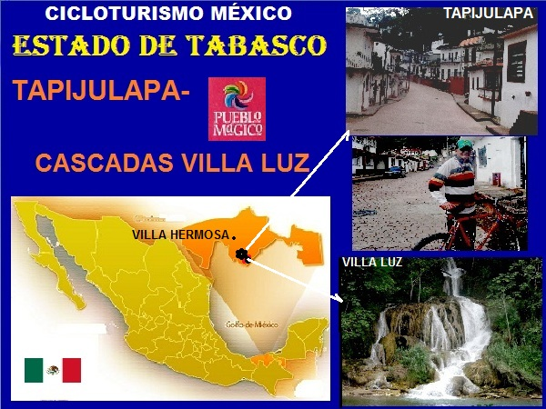 Ubicación geográfica de Tapijulapa y Cascadas de Villa Luz, estado de Tabasco, 2017