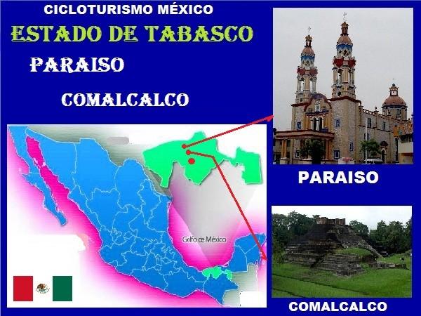 Cicloturismo México: Localización geográfica de Comalcalco y Paraíso, estado de Tabasco, enero 2018