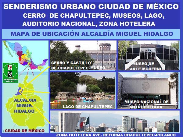 Senderismo urbano Cd. de México ruta Bosque de Chapultepec 1a. sección Cerro, Castillo, Museos, Lago, Auditorio Nacional y zona Hotelera Chapultpec-Polanco