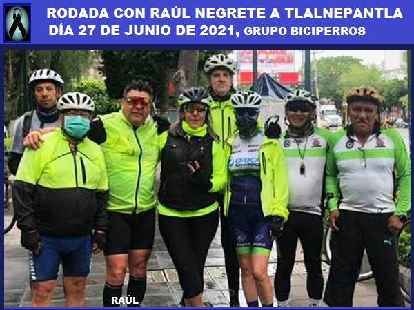 Rodada a Tlalnepantla EdoMex con Raúl Negrete (1970-2021), grupo Biciperros, salida el 27 junio 2021