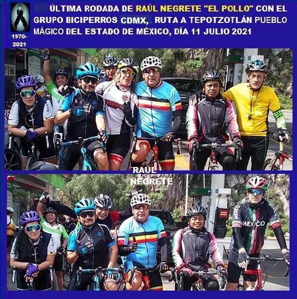 Imágenes de la última rodada de Raúl Negrete (1970-2021) con el grupo biciperros ala Pueblo Mágico de Tepotzotlán EDOMEX, el 11 de julio de 2021. QEPD